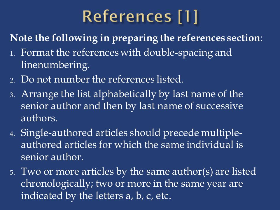 References [1] Note the following in preparing the references section: